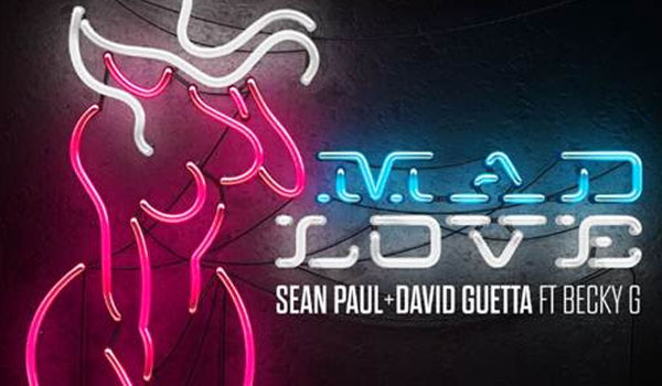 "SEAN PAUL & DAVID GUETTA  Presentan Video de   ""MAD LOVE""  FT. BECKY G"